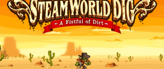 Nintendo 3DS Game SteamWorld Dig Tells The Tale of Cowboy SteamBots