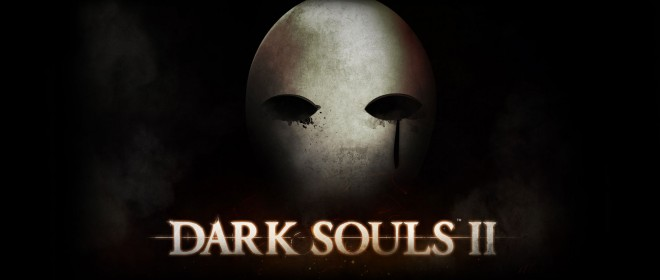 DARK SOULS II BETA ANNOUNCEMENT