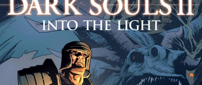 Get ready for Dark Souls II: Into The Light