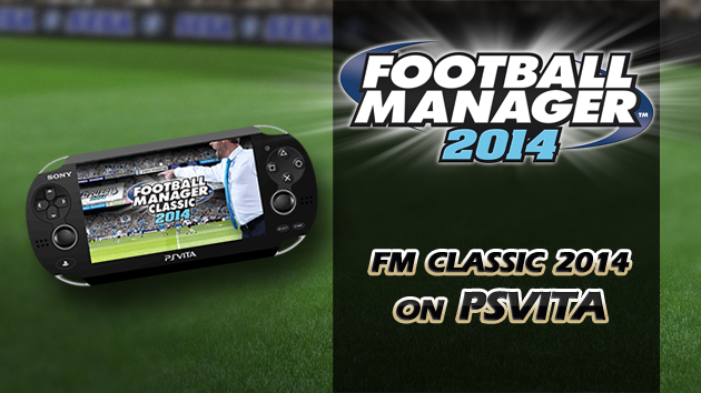 Football Manager 2014 PS Vita Release Date Revealed - Einfo Games